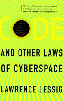 Code and Other Laws of Cyberspace by Lawrence Lessig