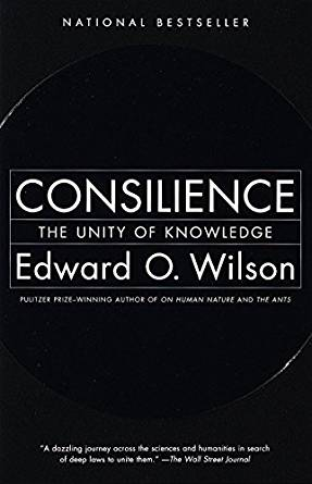 Consilience by Edward Wilson