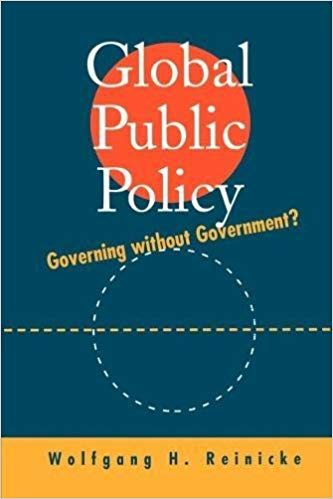Global Public Policy by Wolfgang Reinicke