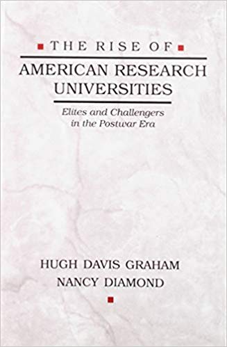 The Rise of American Research Universities by Hugh Graham