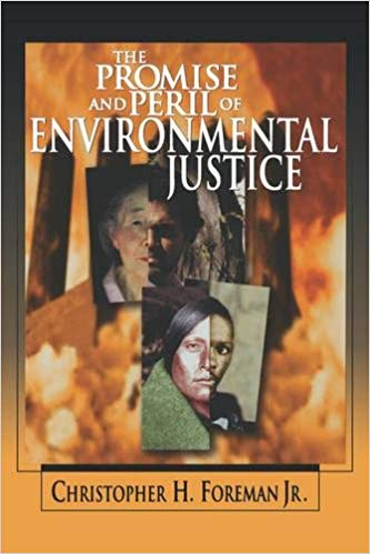The Promise and Peril of Environmental Justice by Christopher Foreman