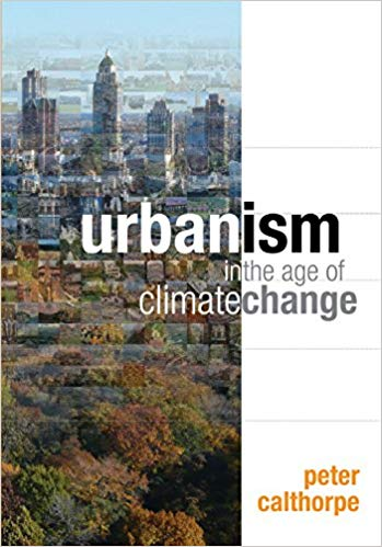 Urbanism in the Age of Climate Change book cover by Peter Calthorpe