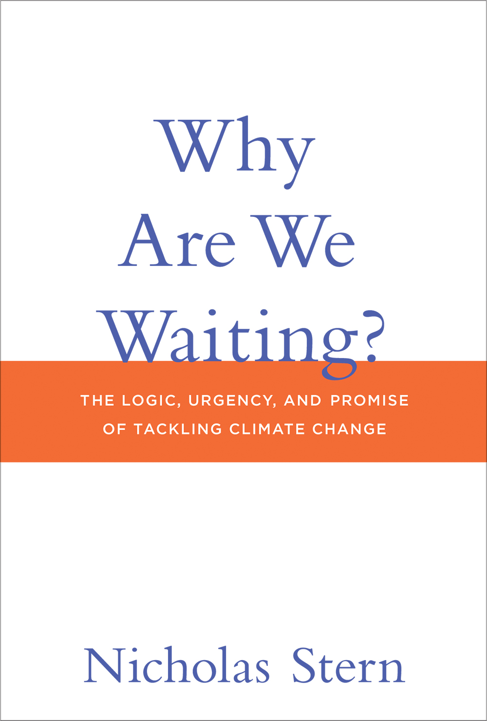 Cover of book titled Why Are We Waiting?