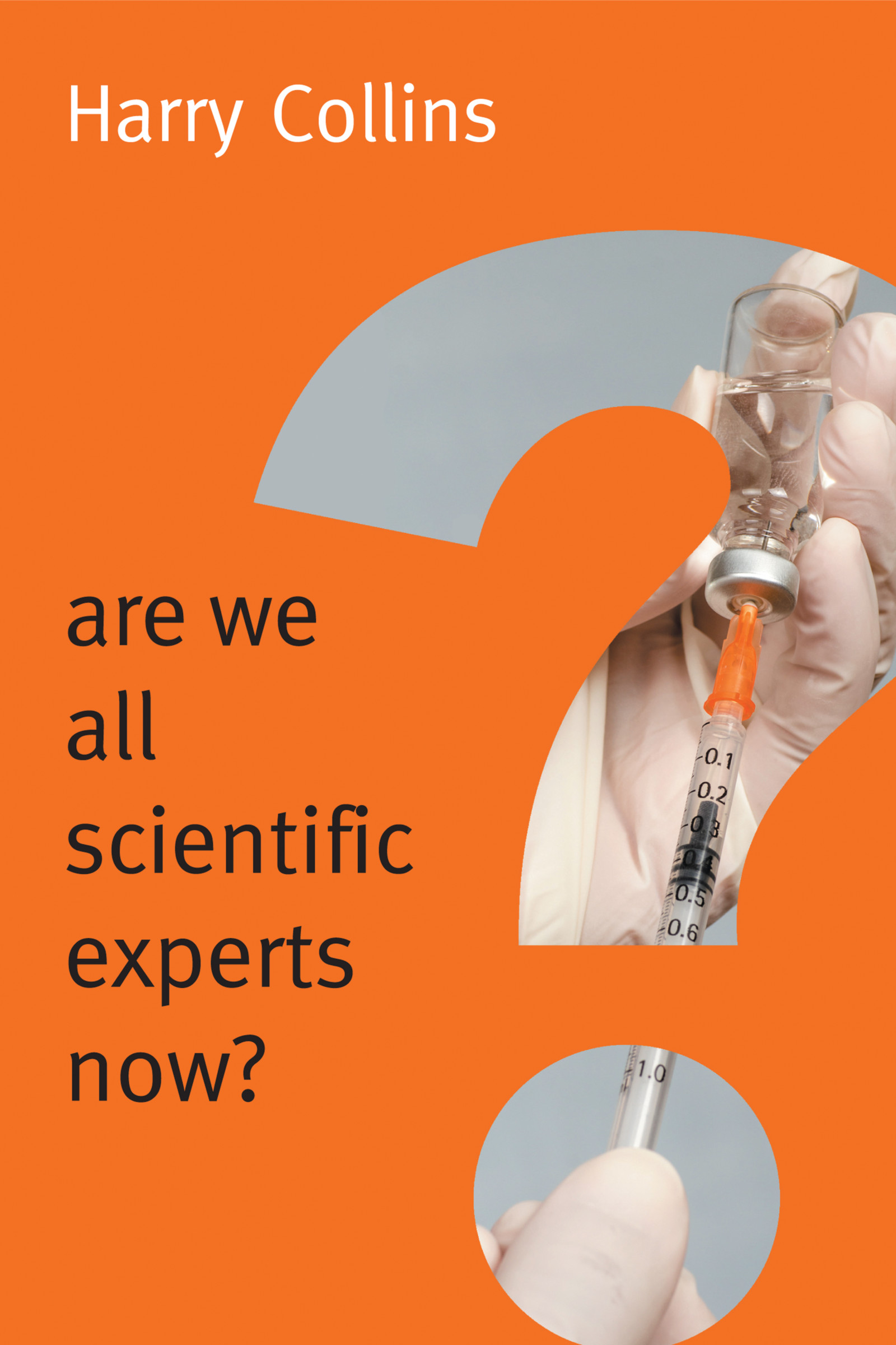 Are we all Scientific Experts Now book cover with a vaccine in a question mark