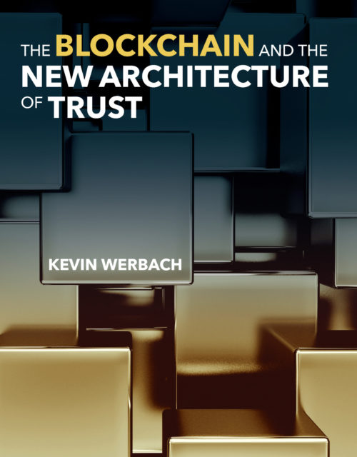 """Kevin Werbach, """"Blockchain and the New Architecture of Trust"""" (2018)"""