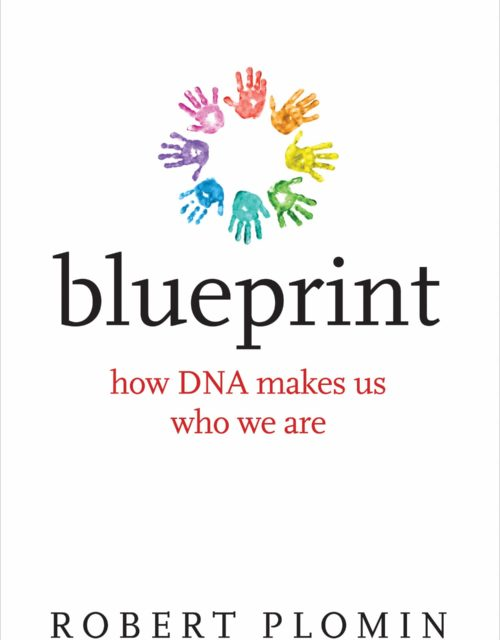 "Robert Plomin, ""Blueprint: How DNA Makes Us Who We Are"" (2018)"