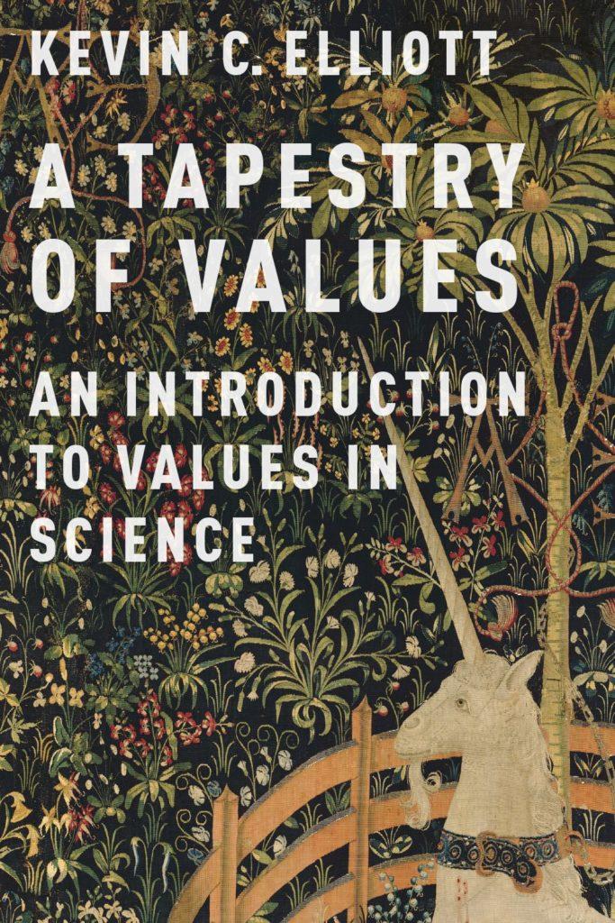 "Kevin C. Elliott, ""A Tapestry of Values"" (2017)"