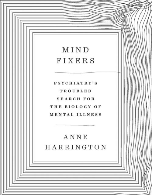 "Anne Harrington, ""Mind Fixers"""