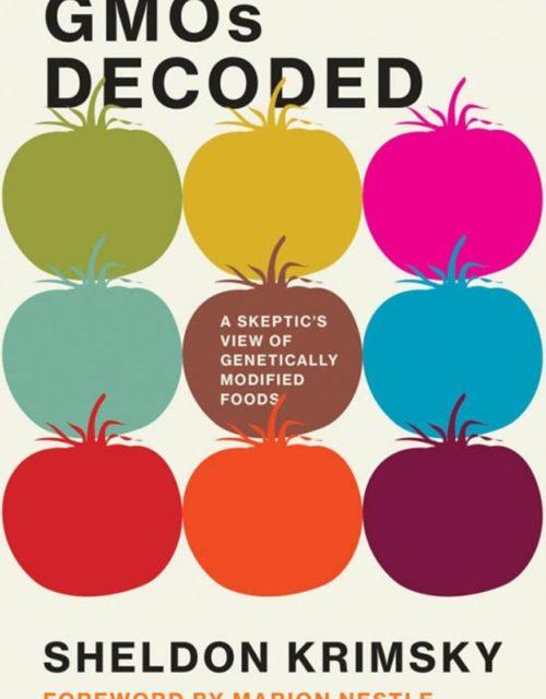 """""""GMOs Decoded"""" by Sheldon Krimsky"""
