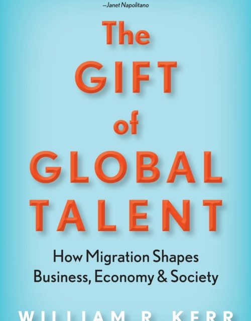 The Gift of Global Talent by William R. Kerr