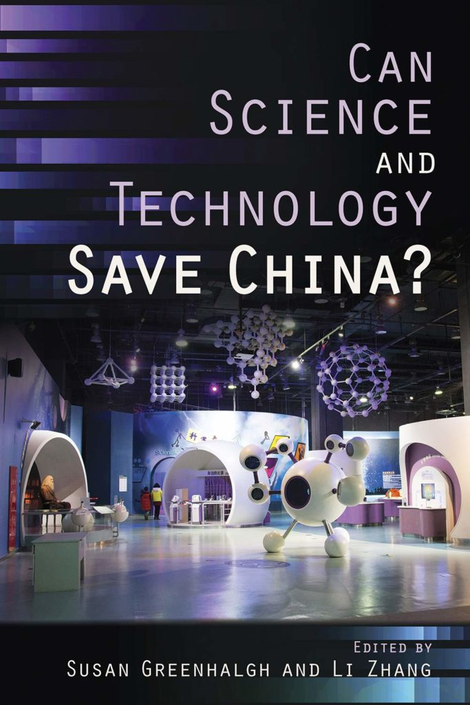 CAN SCIENCE AND TECHNOLOGY SAVE CHINA? edited by Susan Greenhalgh and Li Zhang
