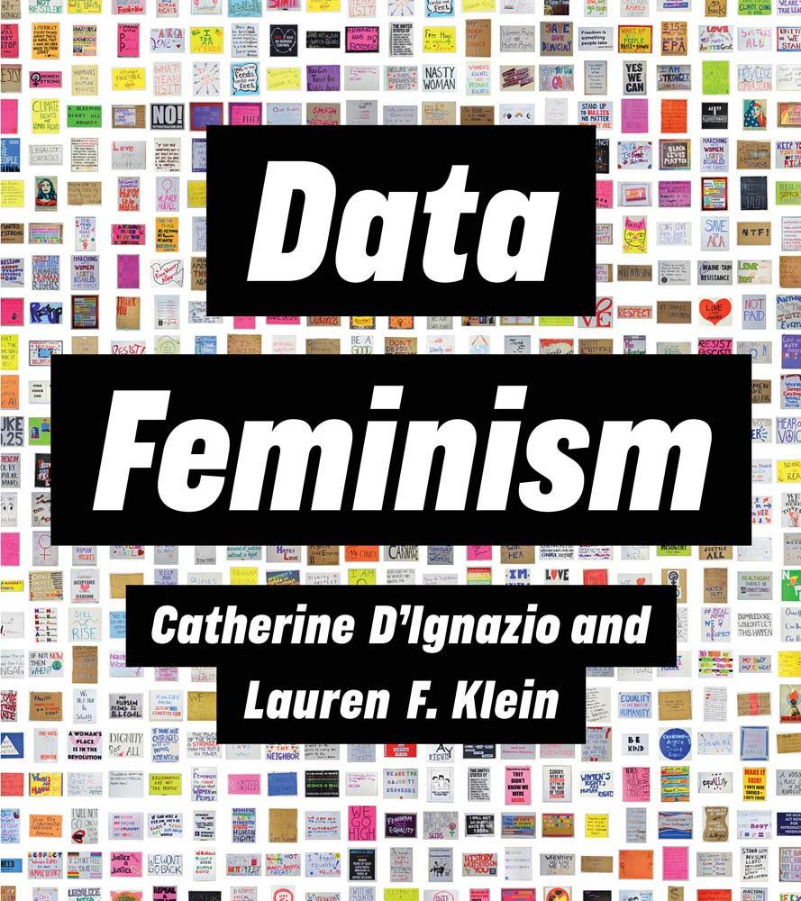 DATA FEMINISM by Catherine D'Ignazio and Lauren F. Klein