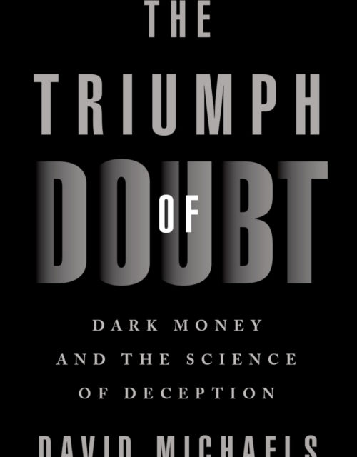 THE TRIUMPH OF DOUBT by David Michaels