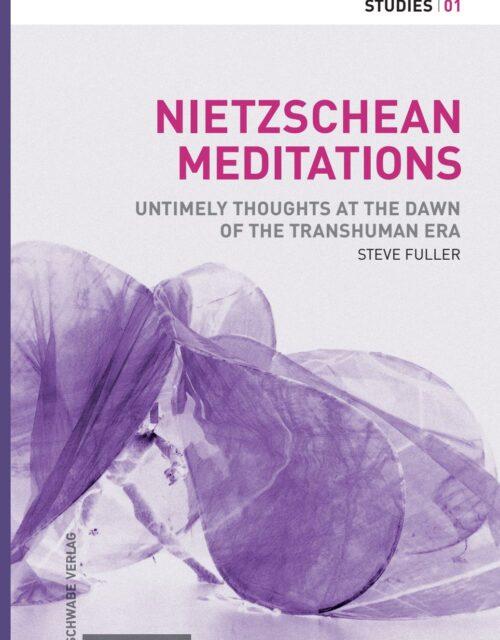 NIETZSCHEAN MEDITATIONS by Steve Fuller