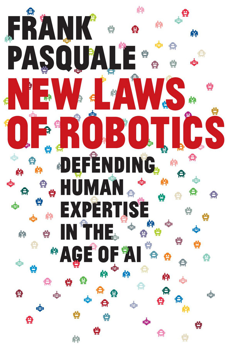 Frank Pasquale, NEW LAWS OF ROBOTICS