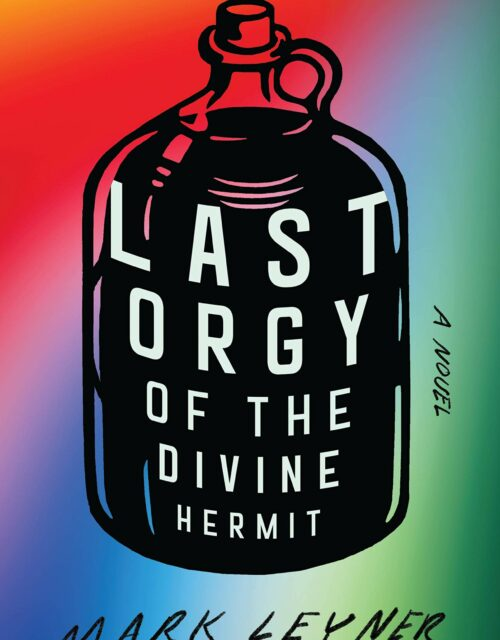 Mark Leyner, LAST ORGY OF THE DIVINE HERMIT