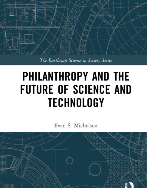 Evan Michelson, PHILANTHROPY AND THE FUTURE OF SCIENCE AND TECHNOLOGY (2020)