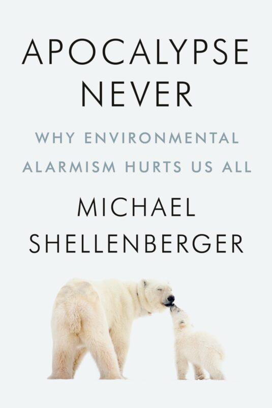 Michael Shellenberger, APOCALYPSE NEVER (2020)