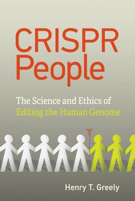 Henry Greely, CRISPR PEOPLE